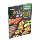 Grill Yourself Skinny Cookbook